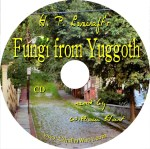 H. P. Lovecraft's Fungi from Yuggoth CD Read by William Hart