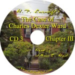 H. P. Lovecraft's The Case of Charles Dexter Ward CD3 Read by William Hart